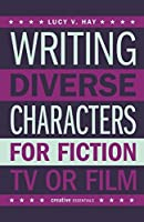 Writing Diverse Characters for Fiction, TV or Film