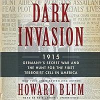 Dark Invasion 1915: Germany's Secret War Against America