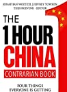 The One Hour China Contrarian Book: Four Things Everyone Is Getting Wrong About China Business