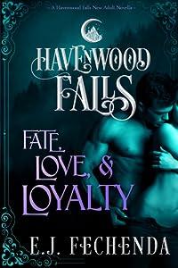 Fate, Love & Loyalty (Havenwood Falls #3)