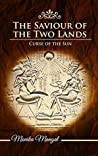 Curse of the Sun (The Saviour of the Two Lands #2)