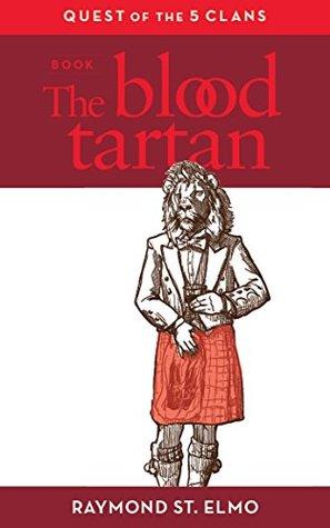 The Blood Tartan by Raymond St. Elmo