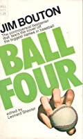 Ball Four: My Life and Hard Times Throwing the Knuckleball in the Big Leagues