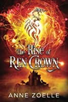 The Rise of Ren Crown: Volume 3