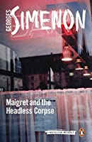 Maigret and the Headless Corpse (Inspector Maigret)