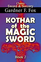 Kothar of the Magic Sword (Kothar #2)