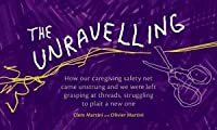 The Unravelling: How our caregiving safety net came unstrung and we were left grasping at threads, struggling to plait a new one