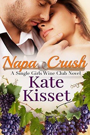 Napa Crush by Kate Kisset