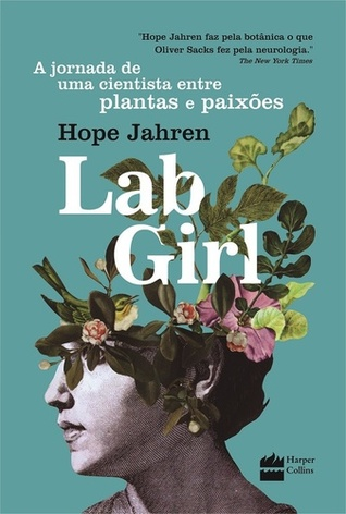 Lab Girl - A Jornada de uma cientista entre plantas e paixões