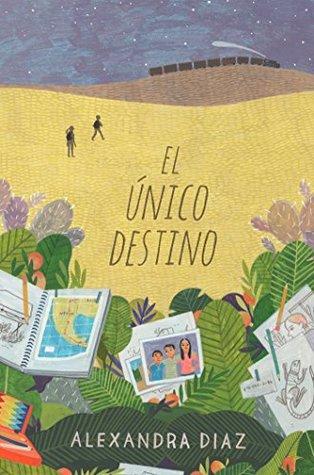 El único destino by Alexandra Diaz