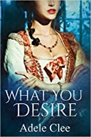 What You Desire (Anything for Love, Book 1)
