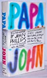 Papa John: An Autobiography by John Phillips (of the Mamas and the Papas)