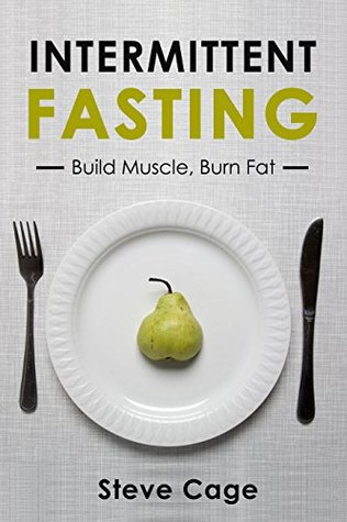 Intermittent fasting: Build Muscle Lose Fat: Weight Loss, Benefits Of Intermittent Fasting, Water Fasting, Intermittent Fasting For Beginners