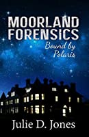 Moorland Forensics: Bound by Polaris