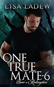 Bear's Redemption  (One True Mate, #6)