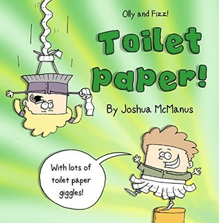 """Children's picture books: Olly and fizz in """"Toilet paper!"""": (Funny children's Picture book about """"Toilet Paper Imagination!, Picture Books, Preschool Books, ... 3-5, Kids book, (giggletastic stories 4)"""