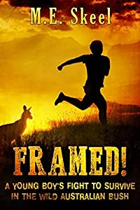 Framed! A Young Boy's Fight to Survive in the Wild Australian Bush