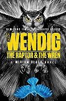 The Raptor & the Wren (Miriam Black, #5)