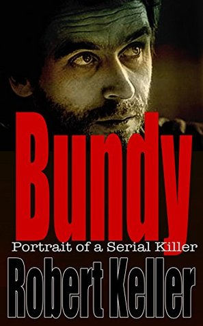 Bundy: Portrait of a Serial Killer