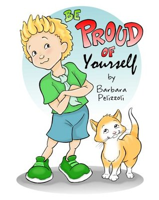 Be Proud of Yourself by Barbara Pelizzoli