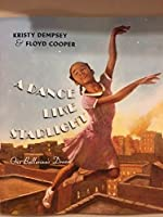 A Dance Like Starlight- One Ballerina's Dream