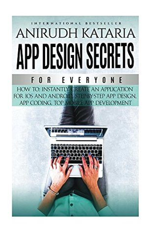 APP DESIGN SECRETS For Everyone,How To Instantly Create An