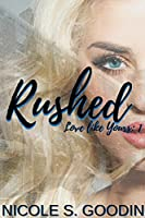Rushed (Love like Yours, #1)