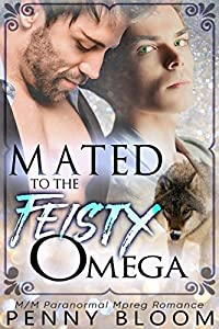Mated To The Feisty Omega: M/M Alpha/Omega Mpreg