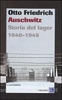 Auschwitz. Storia del lager 1940-1945