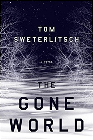 The Gone World by Tom Sweterlitsch