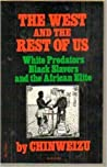 The West and the Rest of Us: White Predators, Black Slavers and the African Elite