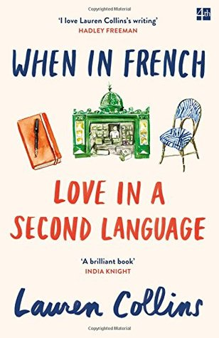 When in French: Love in a Second Language by Lauren Collins