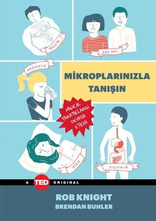 Mikroplarınızla Tanışın by Rob  Knight