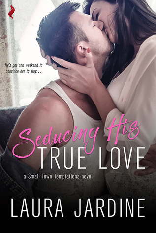 Seducing His True Love (Small Town Temptations #2)