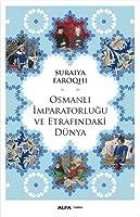 Osmanlı İmparatorluğu ve Etrafındaki Dünya