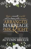 Arranged Marriage to Mr. Right (Meeting At The Fault Line, #1)