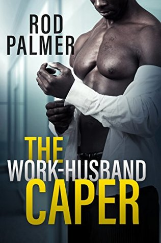 The Work-Husband Caper by Rod Palmer