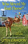 Who Moved My Goat Cheese? by Lynn Cahoon