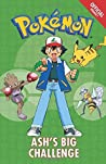 The Official Pokémon Fiction: Ash's Big Challenge: Book 1 (Pokémon Fiction 1)