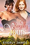 Royally Yours by Everly James