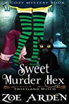 Sweet Murder Hexes (Sweetland Witch #4)
