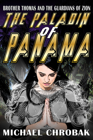 The Paladin of Panama by Michael Chrobak