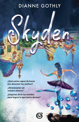 Skyden: La inadmisible fragilidad de lo intangible by Dianne Gothly