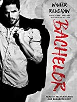 Bachelor (Rixton Falls, #2)