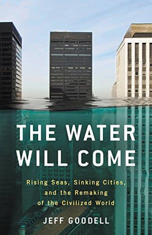 The Water Will Come by Jeff Goodell
