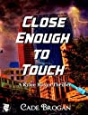 Close Enough to Touch (Rylee Hayes Thriller #1)