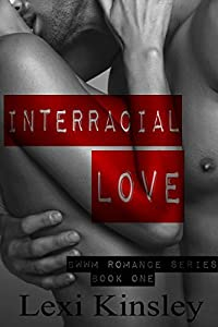 Interracial Love (BWWM Romance Series Book 1)