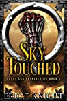 Sky Touched (Chaos and Retribution #2)