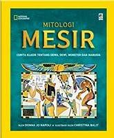Mitologi Mesir: Cerita Klasik Tentang Dewa, Dewi, Monster dan Manusia