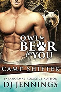 Owl Be Bear For You (Camp Shifter, #1)